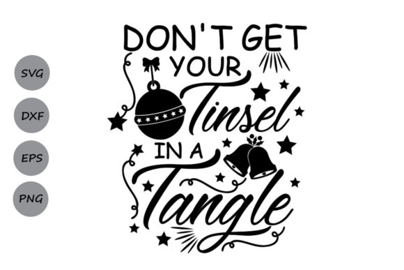 Download Free Don T Get Your Tinsel In A Tangle Svg Graphic By Cosmosfineart SVG Cut Files