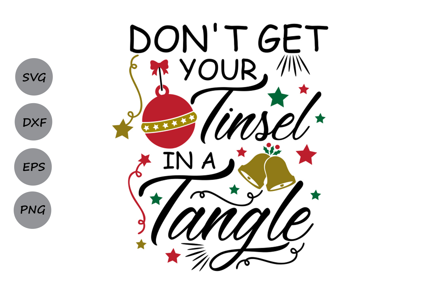 Download Free Don T Get Your Tinsel In A Tangle Svg Graphic By Cosmosfineart for Cricut Explore, Silhouette and other cutting machines.