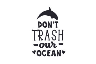 Don't Trash Our Ocean Craft Design By Creative Fabrica Crafts