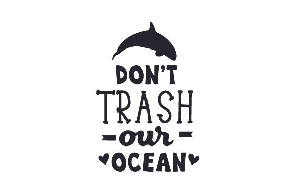 Download Free Don T Trash Our Ocean Svg Cut File By Creative Fabrica Crafts Creative Fabrica for Cricut Explore, Silhouette and other cutting machines.