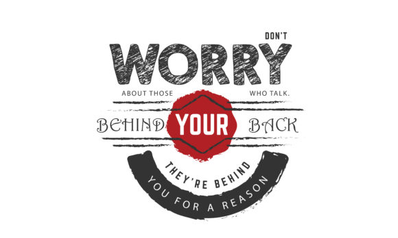 Download Free Don T Worry About Those Who Talk Behind Your Back Graphic By for Cricut Explore, Silhouette and other cutting machines.