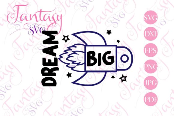 Download Free Dream Big Svg Graphic By Fantasy Svg Creative Fabrica for Cricut Explore, Silhouette and other cutting machines.