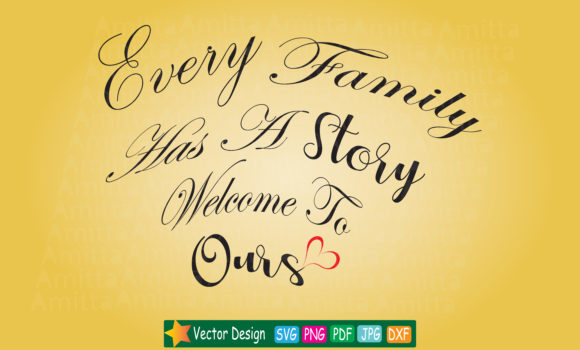 Download Free Every Family Has A Story Welcome To Ours Svg Graphic By Amitta for Cricut Explore, Silhouette and other cutting machines.