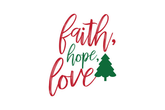 Download Free Faith Hope Love Svg Cut Graphic By Thelucky Creative Fabrica for Cricut Explore, Silhouette and other cutting machines.