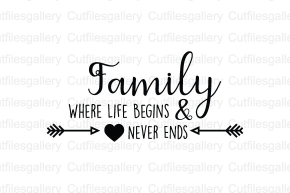 Family Where Life Begins And Never Ends Svg Graphic By