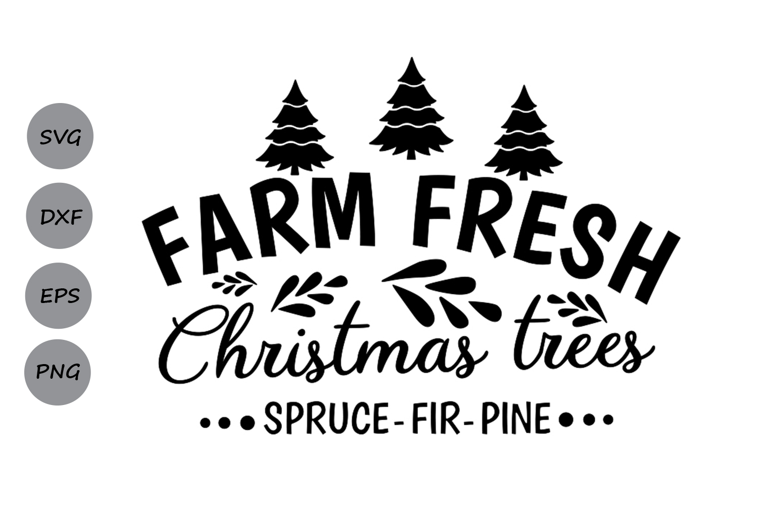 Download Free Farm Fresh Christmas Trees Svg Graphic By Cosmosfineart for Cricut Explore, Silhouette and other cutting machines.
