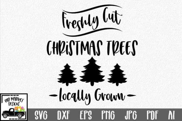Download Free Freshly Cut Christmas Trees Svg Graphic By Oldmarketdesigns for Cricut Explore, Silhouette and other cutting machines.