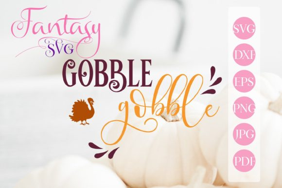 Print on Demand: Gobble, Gobble Svg Cut File Graphic Crafts By Fantasy SVG