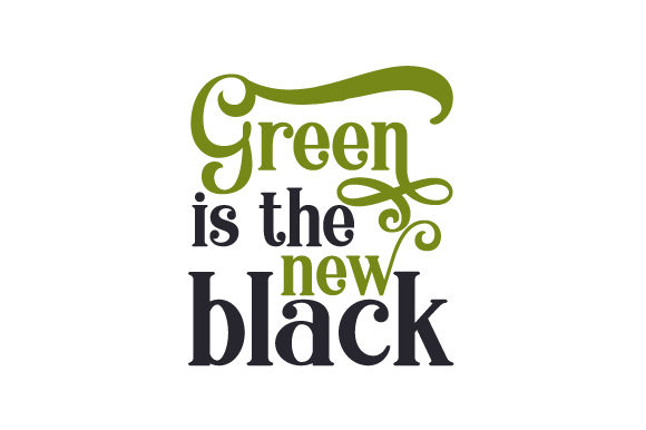 Green is the New Black Nature & Outdoors Craft Cut File By Creative Fabrica Crafts - Image 1