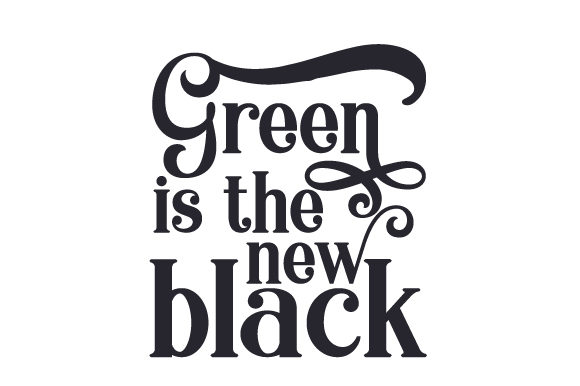 Green is the New Black Nature & Outdoors Craft Cut File By Creative Fabrica Crafts - Image 2