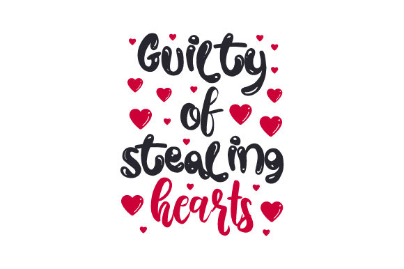 Guilty of Stealing Hearts Valentine's Day Craft Cut File By Creative Fabrica Crafts
