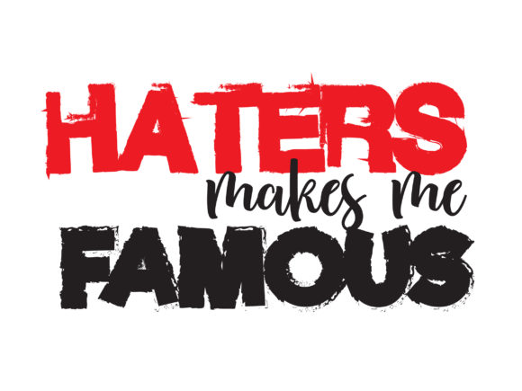 Print on Demand: Haters Makes Me Famous Graphic Illustrations By baraeiji