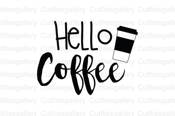 Download Free Hello Coffee Quote Coffee Svg Graphic By Cutfilesgallery for Cricut Explore, Silhouette and other cutting machines.