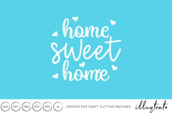 Download Free Home Sweet Home Svg Cut File Graphic By Illuztrate Creative for Cricut Explore, Silhouette and other cutting machines.