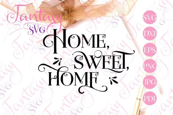 Print on Demand: Home Sweet Home Svg Graphic Crafts By Fantasy SVG