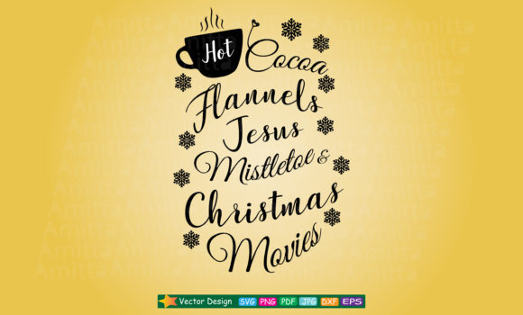 Download Free Hot Cocoa Flannels Jesus Mistletoe And Christmas Movies Svg for Cricut Explore, Silhouette and other cutting machines.