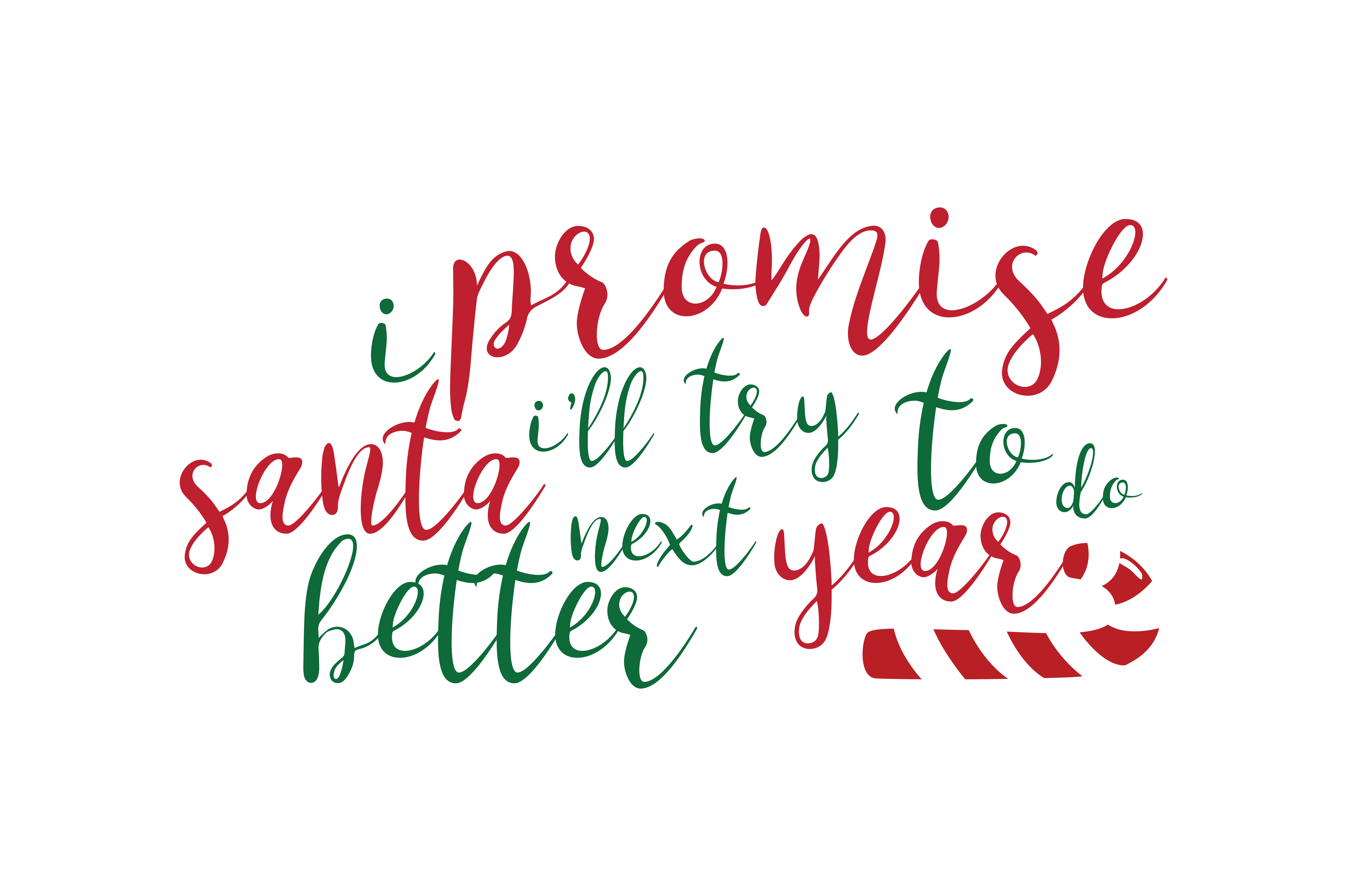 Download Free I Promise Santa I Ll Try To Do Better Next Year Svg Cut Graphic for Cricut Explore, Silhouette and other cutting machines.