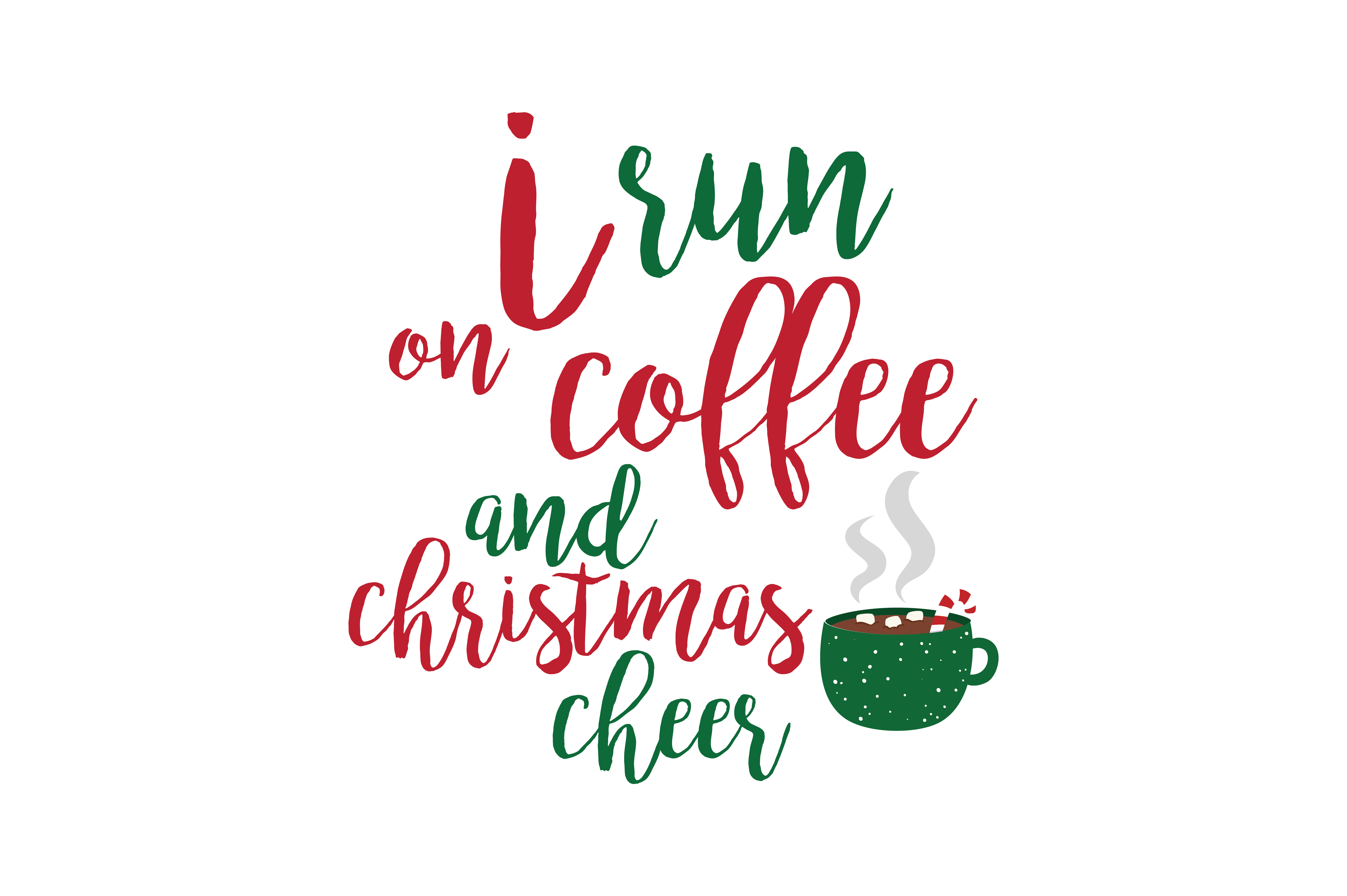 Download Free I Run On Coffee And Christmas Cheer Svg Cut Graphic By Thelucky for Cricut Explore, Silhouette and other cutting machines.