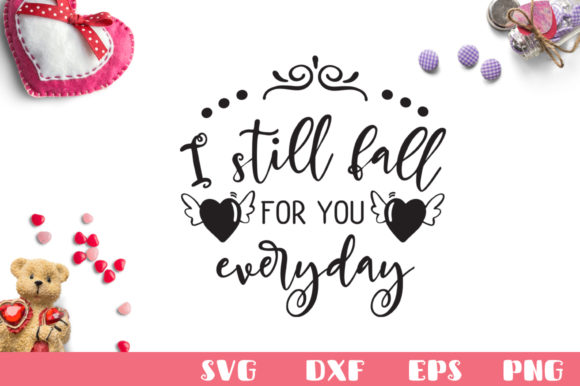 Download Free I Still Fall For You Everyday Graphic By Nerd Mama Cut Files for Cricut Explore, Silhouette and other cutting machines.