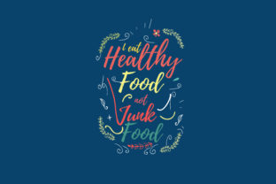 Download Free I Eat Healthy Food Not Junk Food Graphic By Baraeiji Creative for Cricut Explore, Silhouette and other cutting machines.