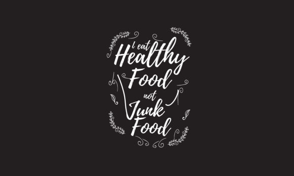 Print on Demand: I Eat Healthy Food Not Junk Food Graphic Illustrations By baraeiji