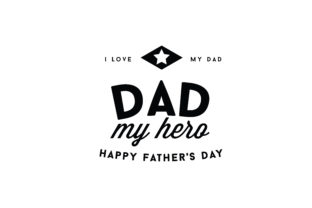 Download Free I Love My Dad Dad My Hero Happy Father S Day Graphic By for Cricut Explore, Silhouette and other cutting machines.