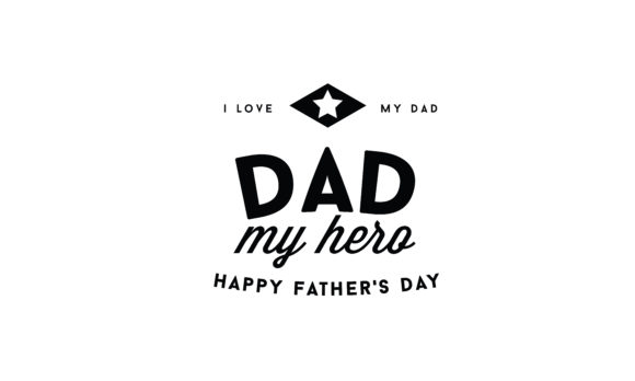 Print on Demand: I Love My Dad, Dad My Hero, Happy Father's Day Graphic Illustrations By baraeiji