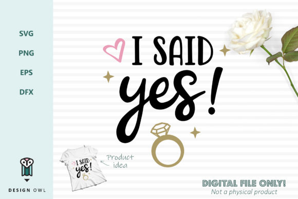 I Said Yes Svg File Graphic By Design Owl Creative Fabrica