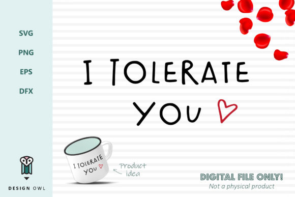 I Tolerate You - SVG File Graphic Crafts By Design Owl