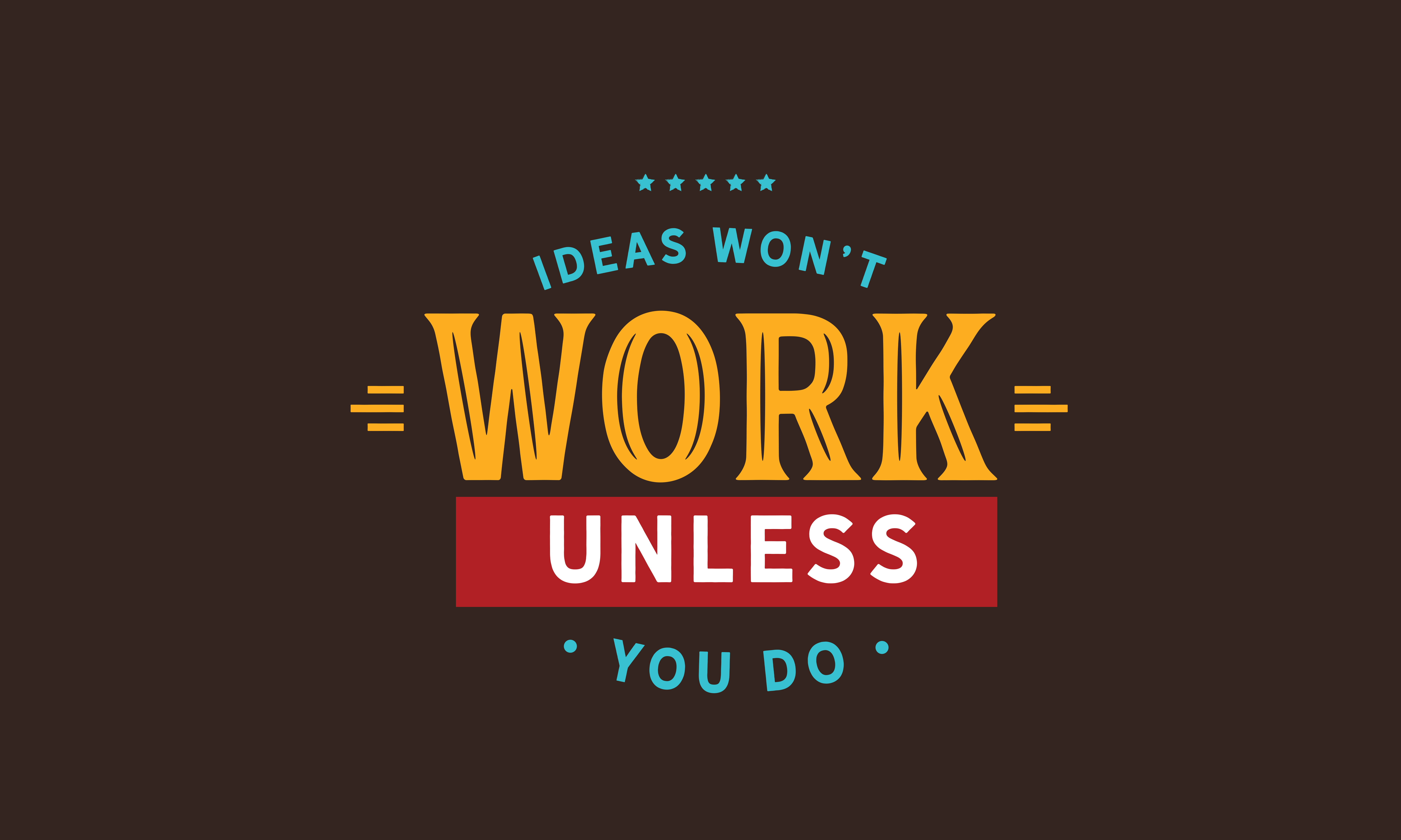 Download Free Ideas Won T Work Unless You Do Graphic By Baraeiji Creative for Cricut Explore, Silhouette and other cutting machines.