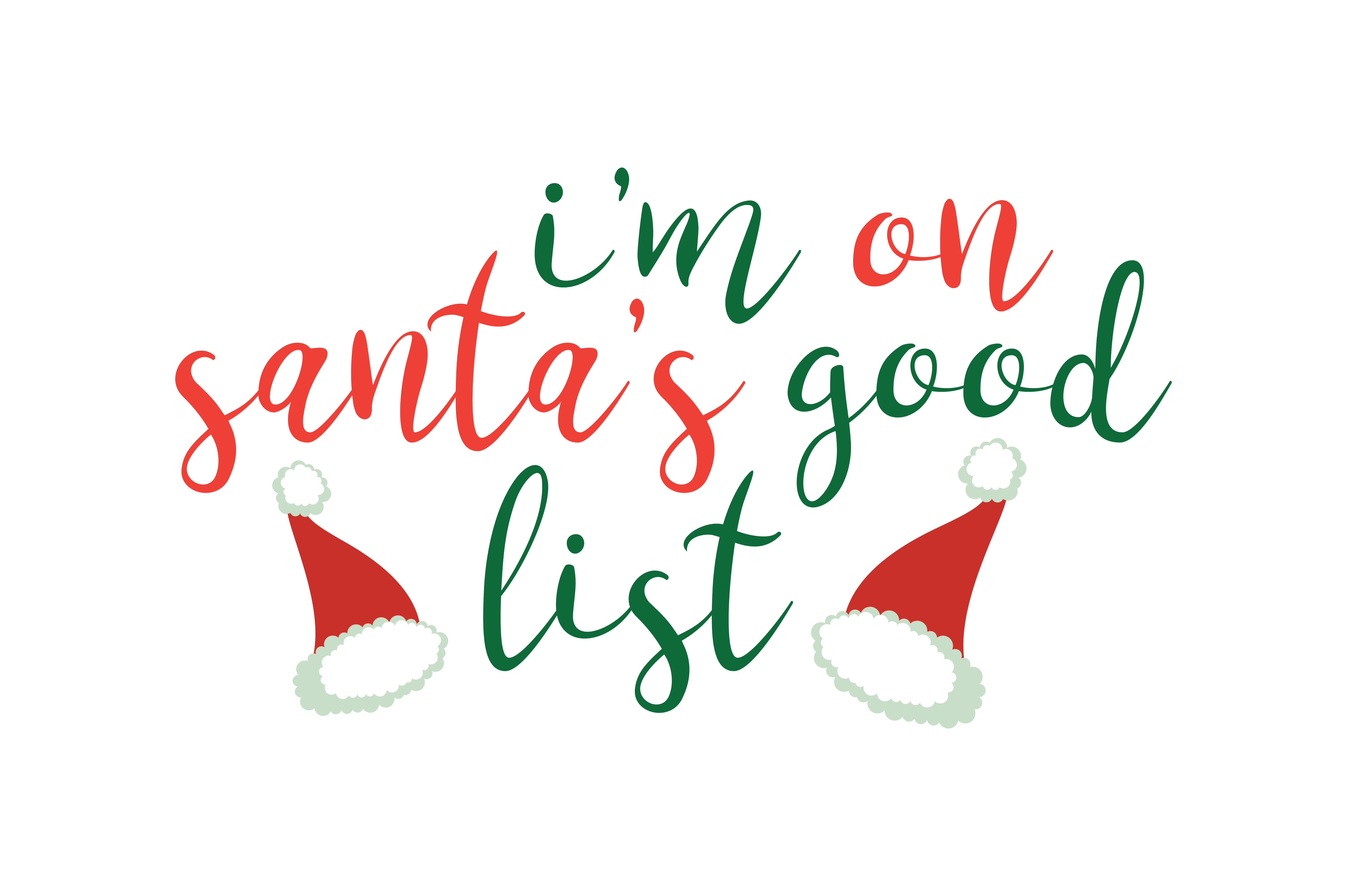 Download Free I M On Santa S Good List Svg Cut Graphic By Thelucky Creative Fabrica for Cricut Explore, Silhouette and other cutting machines.