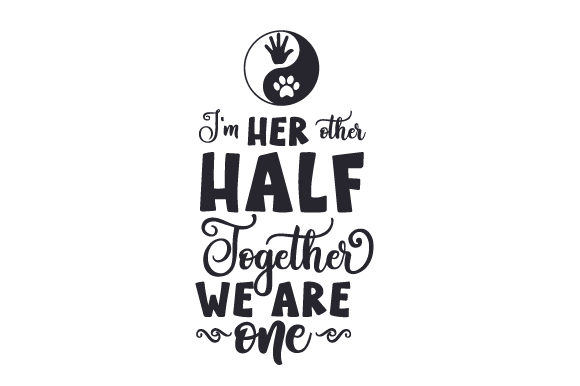 I M Her Other Half Together We Are One Svg Cut File By Creative