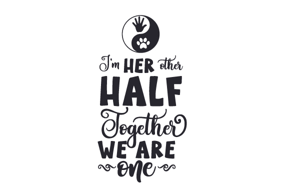 Download Free I M Her Other Half Together We Are One Svg Cut File By Creative for Cricut Explore, Silhouette and other cutting machines.