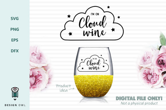 I'm on Cloud Wine - SVG File Graphic By Design Owl