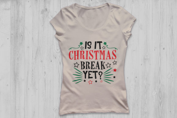 Download Free Is It Christmas Break Yet Svg Graphic By Cosmosfineart for Cricut Explore, Silhouette and other cutting machines.