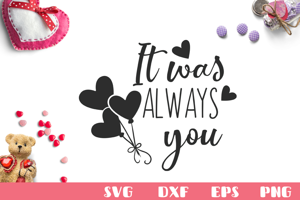Download Free It Was Always You Graphic By Nerd Mama Cut Files Creative Fabrica for Cricut Explore, Silhouette and other cutting machines.