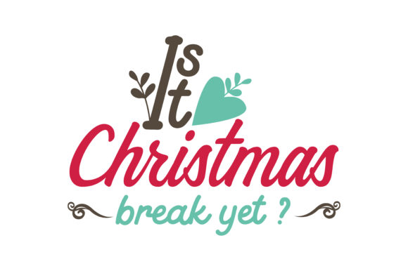 Download Free It S Christmas Break Yet Svg Cut Graphic By Thelucky Creative for Cricut Explore, Silhouette and other cutting machines.
