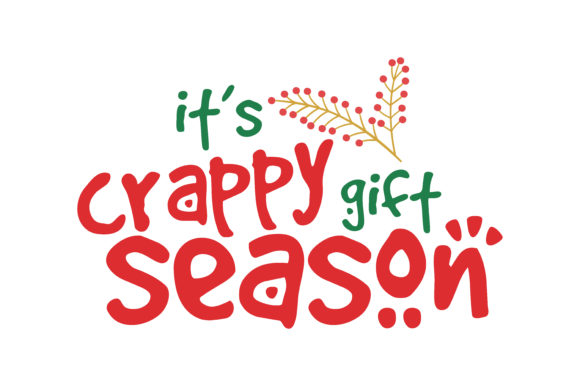 Download Free It S Crappy Gift Season Svg Cut Graphic By Thelucky Creative for Cricut Explore, Silhouette and other cutting machines.