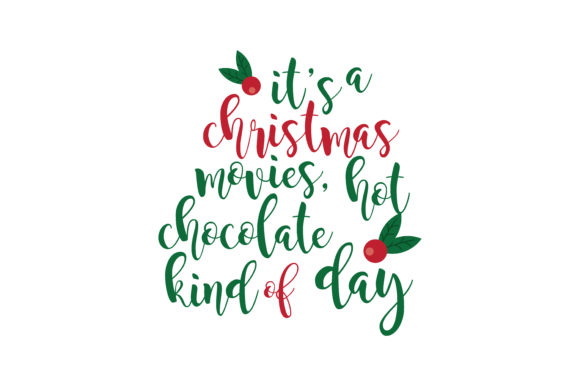Download Free It S A Christmas Movies Hot Chocolate Kind Of Day Svg Cut Graphic for Cricut Explore, Silhouette and other cutting machines.
