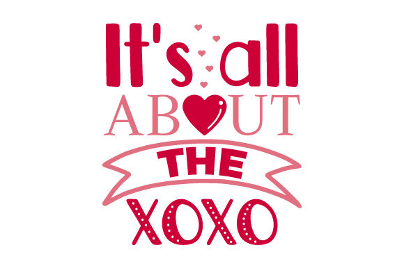 It's All About the XOXO Valentinstag Plotterdatei von Creative Fabrica Crafts
