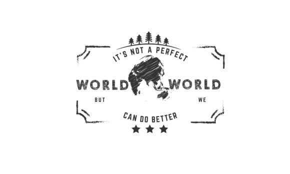 Download Free It S Not A Perfect World But We Can Do Better Grafico Por for Cricut Explore, Silhouette and other cutting machines.