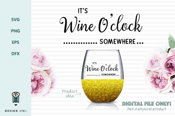It's Wine O'clock Somewhere - SVG File Graphic Crafts By Design Owl