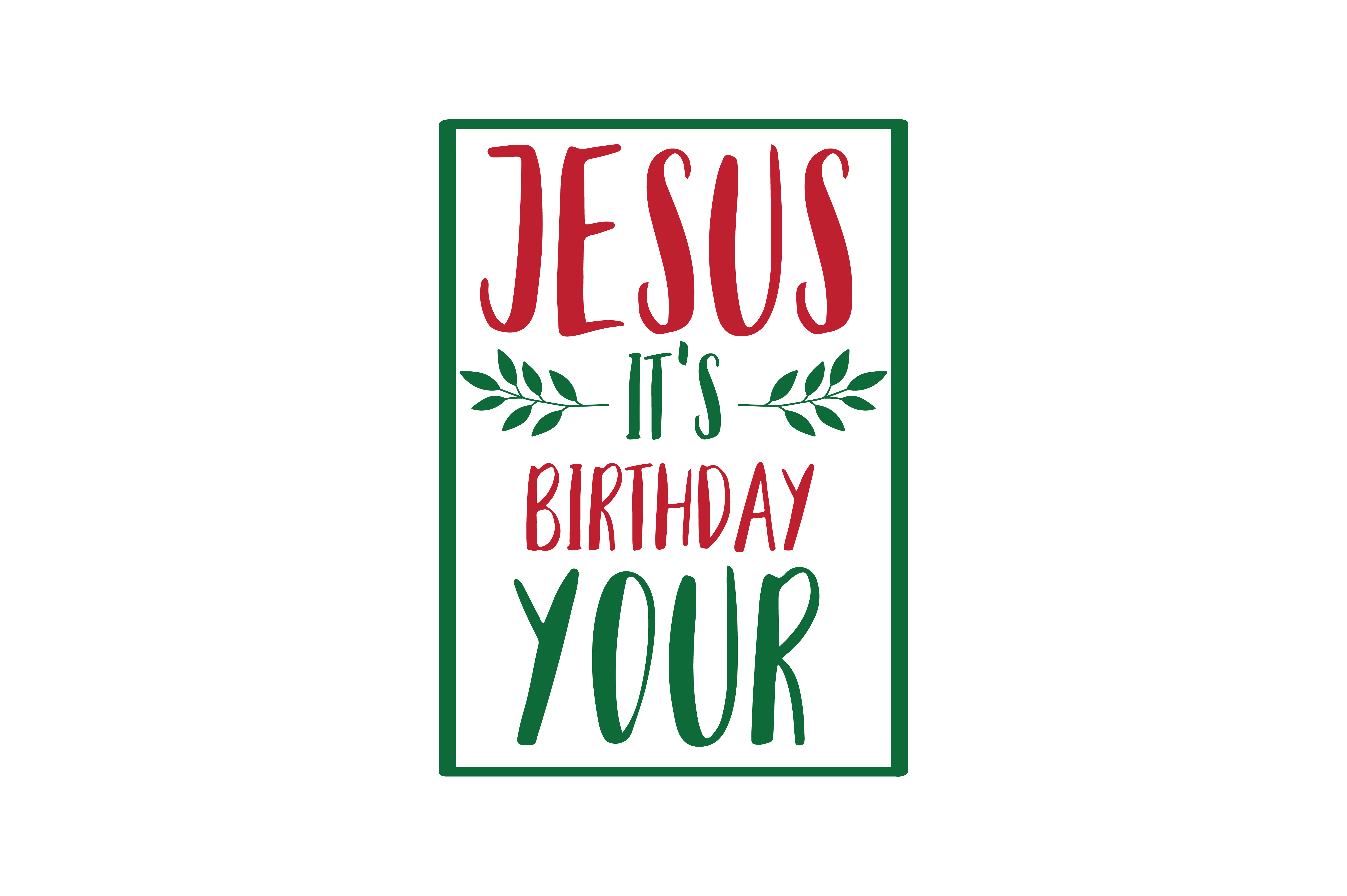 Download Free Jesus It S Birthday Your Svg Cut Graphic By Thelucky Creative for Cricut Explore, Silhouette and other cutting machines.