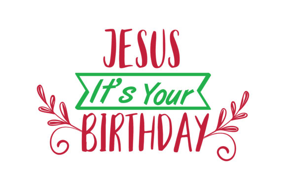 Download Free Jesus It S Your Birthday Svg Cut Graphic By Thelucky Creative for Cricut Explore, Silhouette and other cutting machines.