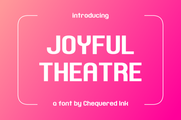 Joyful Theatre Display Font By Chequered Ink
