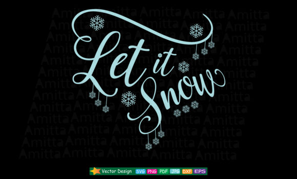 Download Free Let It Snow Svg Graphic By Amitta Creative Fabrica for Cricut Explore, Silhouette and other cutting machines.