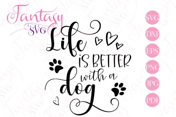 Print on Demand: Life is Better with a Dog Svg Graphic Crafts By Fantasy SVG - Image 2