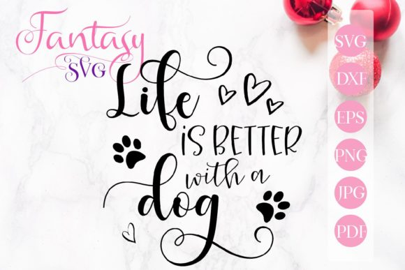 Print on Demand: Life is Better with a Dog Svg Graphic Crafts By Fantasy SVG - Image 1