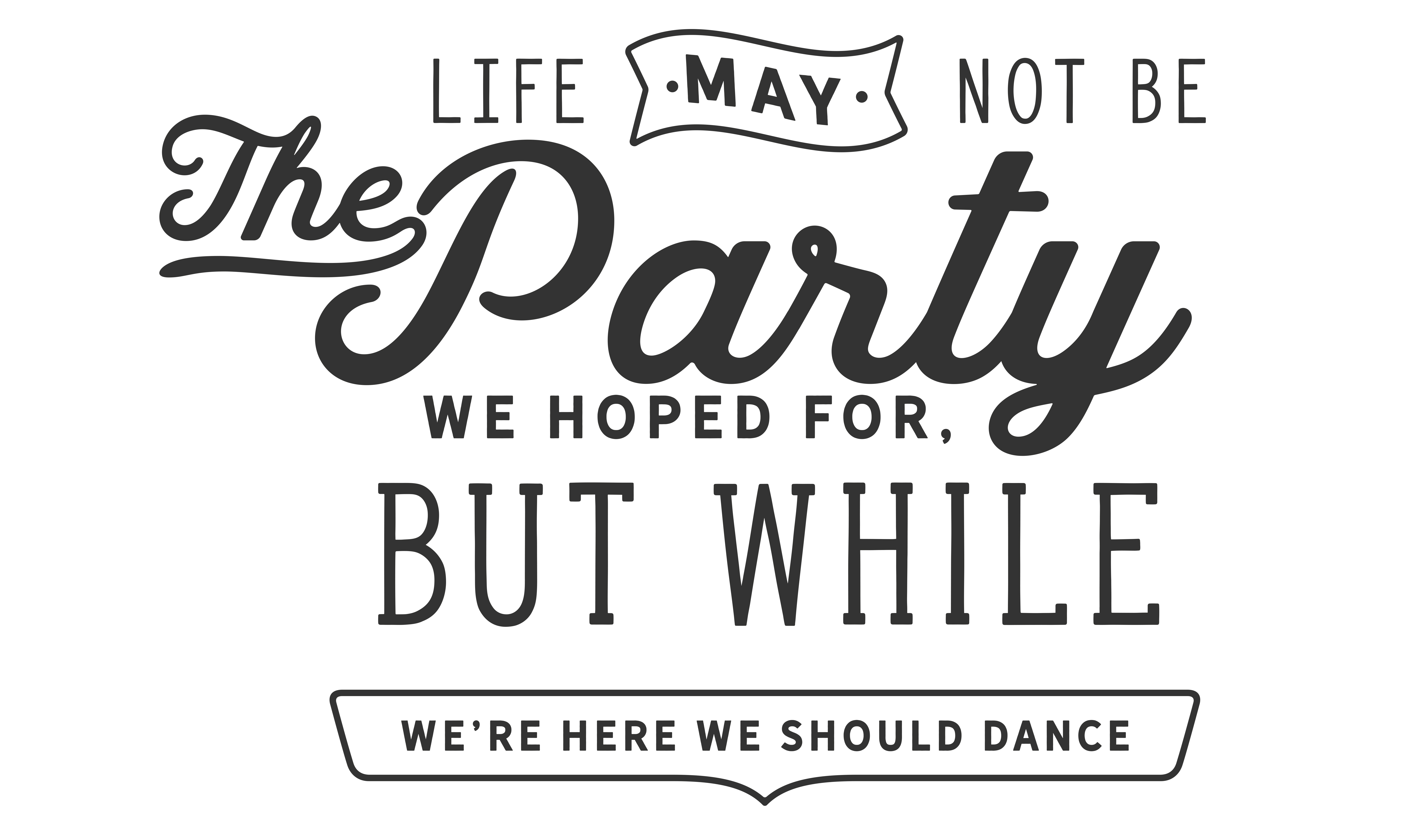 Download Free Life May Not Be The Party We Hoped For Svg Graphic By Baraeiji for Cricut Explore, Silhouette and other cutting machines.