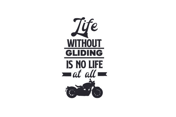 Life Without Gliding in No Life at All Hobbies Craft Cut File By Creative Fabrica Crafts